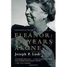 Eleanor: The Years Alone by Joseph P. Lash (2014-09-08)