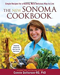 The New Sonoma Cookbook???: Simple Recipes for a Healthy, More Delicious Way to Live by Dr. Connie Guttersen RD PhD (2011-09-06)