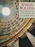 Roman Building: Materials and Techniques