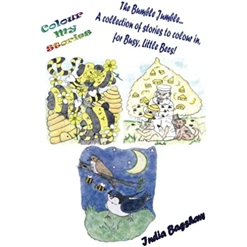 Colour My Stories: The Bumble Jumble: Bumblebee was Late for Tea: The Flight of the Bumblebees / Busy, Buzzy Bumblebee / Cheese Trees, Fleas, Birds and
