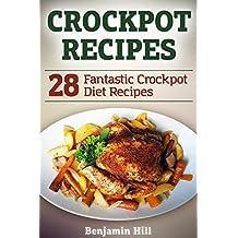 Crockpot Recipes: 28 Fantastic Crockpot Diet Recipes (English Edition)