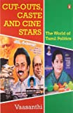 Cut-outs, Caste and Cine Stars