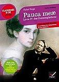Pauca meae (Livre IV des Contemplations): suivi d'une anthologie sur la poésie du romantisme au surréalisme