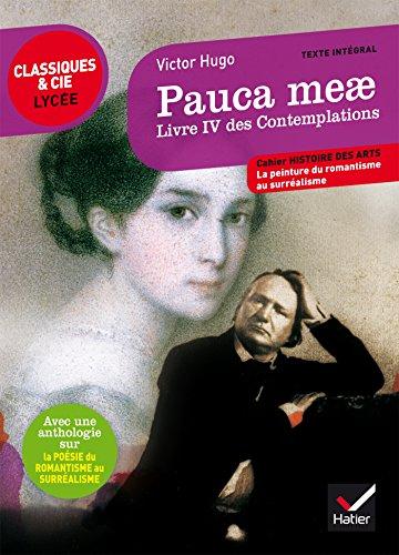 Pauca meae (Livre IV des Contemplations): suivi d'une anthologie sur la poésie du romantisme au surréalisme par Victor Hugo