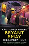Bryant & May - The Lonely Hour: (Bryant & May Book 17)