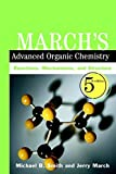 March′s Advanced Organic Chemistry - Reactions, Mechanisms, and Structure