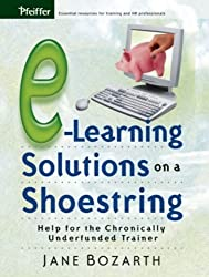 E-Learning Solutions on a Shoestring: Help for the Chronically Underfunded Trainer by Jane Bozarth (2005-08-24)