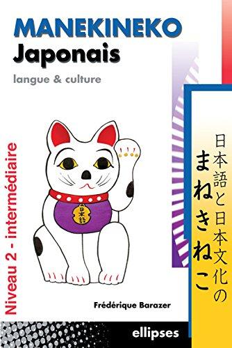 Manekineko Japonais : Langue et culture, niveau 2 - intermédiaire par Frédérique Barazer