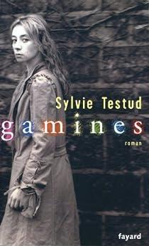 Gamines (Littérature Française) par [Testud, Sylvie]