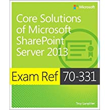 Exam Ref 70-331 Core Solutions of Microsoft SharePoint Server 2013 (MCSE) by Troy Lanphier (2013-06-25)