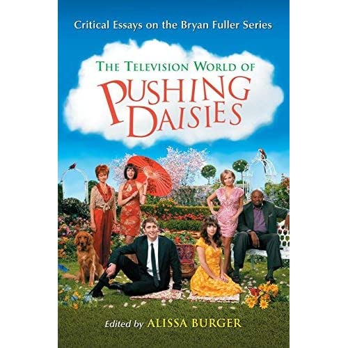 [The Television World of Pushing Daisies: Critical Essays on the Bryan Fuller Series] [By: x] [April, 2011]