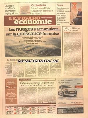 FIGARO ECONOMIE [No 21105] du 09/06/2012 - RABOBANK ORGANISE LES 1ERES UNIVERSITES MONDIALES AGRICOLES - LE JAPON PRET A REDEMARRER DEUX CENTRALES NUCLEAIRES - LES NUAGES S'ACCUMULENT SUR LA CROISSANCE FRANCAISE - LA LECON D'OBAMA AUX EUROPEENS - L'EUROPE ACCELERE LE SAUVETAGE ESPAGNOL - CROISIERES - L'AMERICAIN ROYAL CARIBBEAN DEBARQUE EN FRANCE - SOUX EN REDRESSEMENT JUDICIAIRE