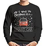 All I Want For Christmas Is A Smart Car Men's Sweatshirt