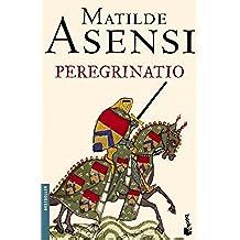 Peregrinatio (Biblioteca Matilde Asensi)