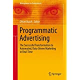 Programmatic Advertising: The Successful Transformation to Automated, Data-Driven Marketing in Real-Time (Management for Professionals)
