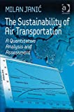 The Sustainability of Air Transportation: A Quantitative Analysis and Assessment