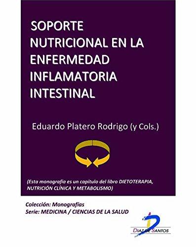 Descargadores de libros de Google Soporte nutricional en la enfermedad inflamatoria intestinal (Este capítulo pertenece al libro Dietoterapia, nutrición clínica y metabolismo): 1 B00L9WKK9O PDF ePub iBook