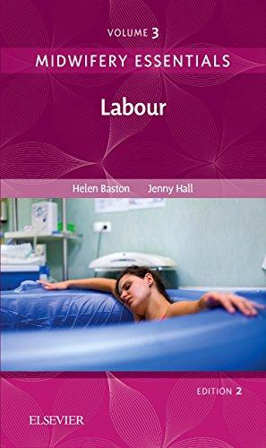 Midwifery Essentials: Labour: Volume 3, 2e