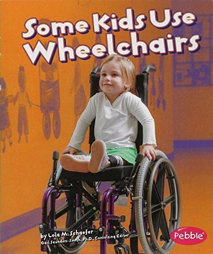 Some Kids Use Wheelchairs: Revised Edition (Understanding Differences) by Lola M. Schaefer (2008-01-01)