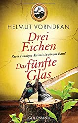 Drei Eichen / Das fünfte Glas: Zwei Franken-Krimis in einem Band - Kommissar Haderlein 4 und 5