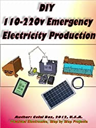 DIY 110-220v Emergency Electricity Production (Green Living Book 4)