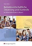 Betriebswirtschaftliche Steuerung und Kontrolle für Wirtschaftsschulen in Bayern: Schülerband 9
