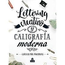 Lettering creativo y caligrafía moderna: Ejercicios para principiantes (LIBROS MAGAZZINI SALANI)