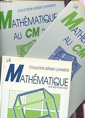 MATHEMATIQUES EN CM 1 ET 2 - EN 3 VOLUMES / LIVRE DE L'ELEVE + TRAVAUX DIRIGES AU CM1 + TRAVAUX DIRIGES AU CM2.