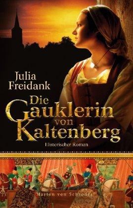 Die Gauklerin von Kaltenberg: Historischer Roman