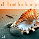 Chill out for Lounge Vol.02 - 72 Tracks