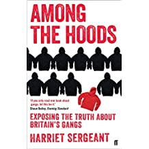 Among the Hoods: Exposing the Truth About Britain's Gangs