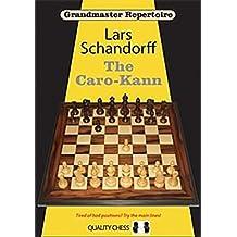 Grandmaster Repertoire 7: The Caro-Kann by Lars Schandorff (2010-05-01)