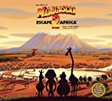 The Art and Making of Madagascar: Escape 2 Africa