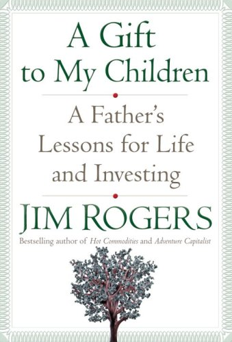A Gift to My Children: A Father's Lessons for Life and Investing (English Edition)