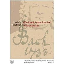 Bibel und Symbol in den Werken Bachs: Thomas-Morus-Bildungswerk Schwerin - Schriftenreihe Band 4