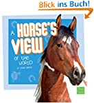 A Horse's View of the World (Pet Pers...