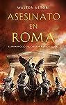 Asesinato en Roma: El primer caso del cuestor Flavio Callido par Astori