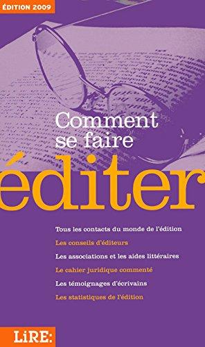COMMENT SE FAIRE EDITER 2009