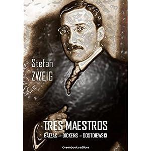 Tres Maestros: BALZAC - DICKENS - DOSTOIEWSKI