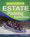 Estate Planning Applications a Team Approach to Success