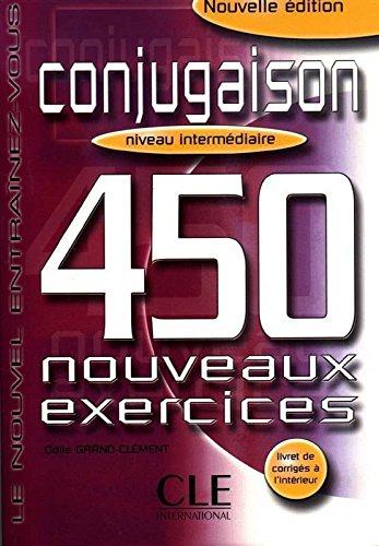 Conjugaison 450 exercices - Niveau intermédiaire - Cahier d'exercices par Odile Grand-Clement