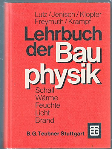 Lehrbuch der Bauphysik: Teil 1 einer Baukonstruktionslehre