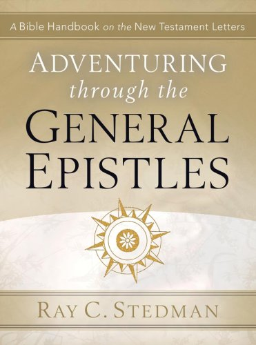 Adventuring Through the General Epistles (Adventuring Thourgh)