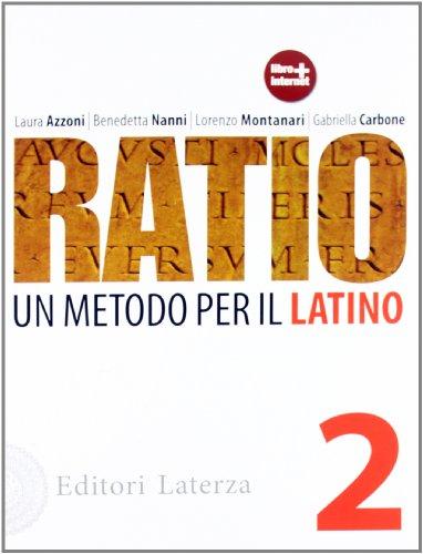 Ratio. Un metodo per il latino. Per le Scuole superiori: 2