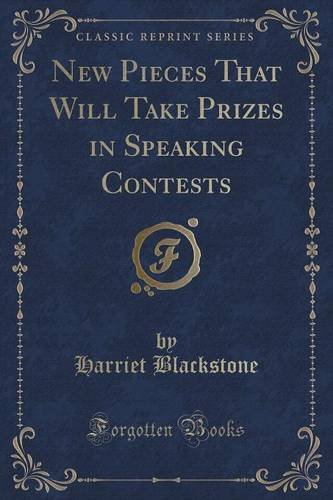 New Pieces That Will Take Prizes in Speaking Contests (Classic Reprint)