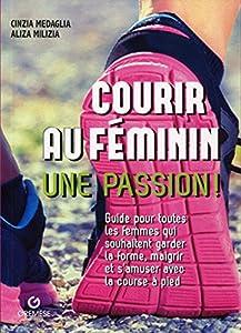 """Afficher """"Courir au féminin, une passion !"""""""
