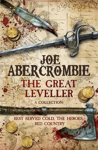 The Great Leveller: Best Served Cold, The Heroes and Red Country (First Law Trilogy)