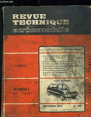 REVUE TECHNIQUE AUTOMOBILE - N°318 - Novembre 1972 / Evolution de la construction - FIAT 128 - 128 Rally - 128S - 128 SL / FIAT 500 / Fiche technique REnault 5TL etc.. par COLLECTIF