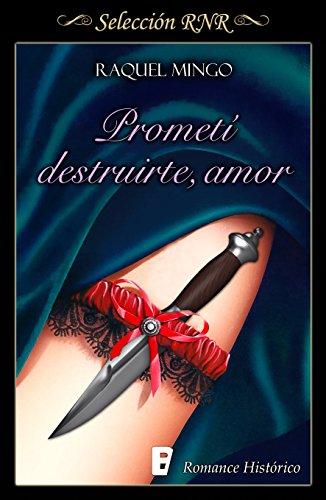Prometí destruirte, amor - Los peligros de enamorarse de un libertino I, Raquel Mingo (rom) 51nbRwIsmGL