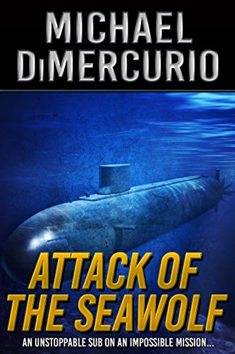 attack-of-the-seawolf-the-michael-pacino-series-book-2